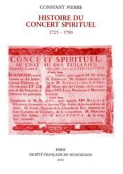 Histoire du concert spirituel (1725-1790) - Couverture - Format classique