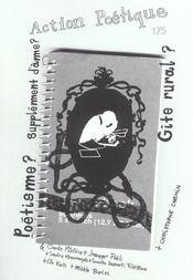 Revue Action Poetique T.175 ; Poétisme? Supplément D'Ame? Gîte Rural? - Intérieur - Format classique