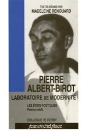 Pierre Albert-Birot ; laboratoire de modernité ; les états poétiques - Couverture - Format classique