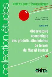 Observatoire economique des produits alimentaires de terroir du massif central (cahier n.1) - Couverture - Format classique