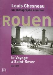 Louis Chesneau ; un photographe amateur ; Rouen ; le voyage à Saint-Sever en 1899 - Couverture - Format classique