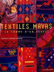 Textiles mayas - la trame d'un peuple - Couverture - Format classique