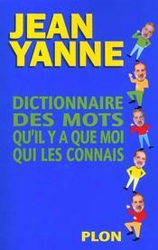 Dictionnaire des mots qu'il y a que moi qui les connais - Intérieur - Format classique