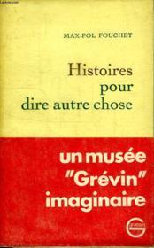 Histoires Pour Dire Autre Chose. - Couverture - Format classique