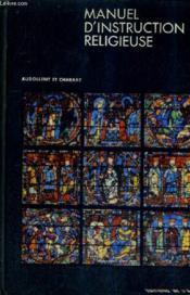 Manuel D'Instruction Religieuse - Histoire Sainte Vie De Notre Seigneur Histoire De L'Eglise Liturge - Nouvelle Edition - N°5. - Couverture - Format classique