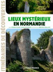 Lieux mystérieux en Normandie - Couverture - Format classique