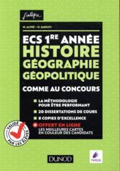 ECS 1re année ; histoire géographie géopolitique ; comme au concours ! - Couverture - Format classique