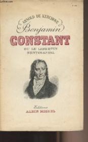 Benjamin Constant ou le libertin sentimental - Couverture - Format classique