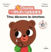 Chante avec les Minousses : Titou découvre les émotions - Couverture - Format classique