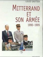 Mitterrand et son armee 1990-1995 - Intérieur - Format classique