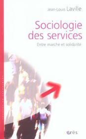 Sociologie des services entre marche et solidarite - Intérieur - Format classique