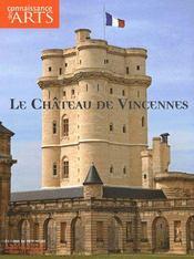 Connaissance Des Arts N.324 ; Le Château De Vincennes - Intérieur - Format classique