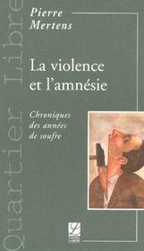 La violence et l'amnésie - Intérieur - Format classique