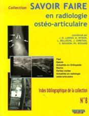 SAVOIR FAIRE EN RADIOLOGIE OSTEO-ARTICULAIRE T.8 ; savoir faire en radiologie ostéo-articulaire - Couverture - Format classique