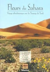 Fleurs du sahara ; voyage ethnobotanique avec les touaregs du tassili - Couverture - Format classique