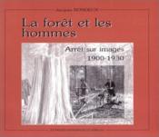La foret et les hommes arret sur images19001930 - Couverture - Format classique