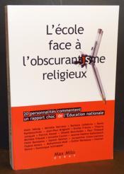 L'école face à l'obscurantisme religieux ; 20 intellectuels commentent le rapport caché de l'Education nationale - Couverture - Format classique