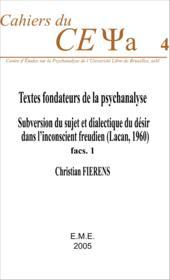 Textes fondateurs de la psychanalyse ; subversion du sujet dialectique du désir dans l'inconscient freudien (Lacan 1960), fascicule 1 - Couverture - Format classique