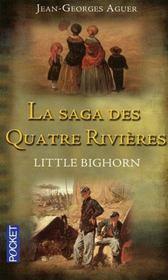La saga des quatre rivières t.1 ; little bighorn - Couverture - Format classique