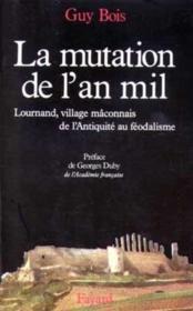 La mutation de l'an mil - lournand, village maconnais, de l'antiquite au feodalisme - Couverture - Format classique
