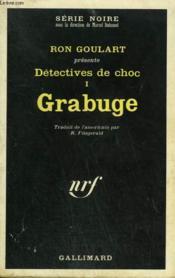Detectives De Choc Tome 1 : Grabuge. Collection : Serie Noire N° 1256 - Couverture - Format classique