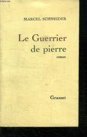 Le Guerrier De Pierre. - Couverture - Format classique