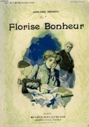 Florise Bonheur. Collection Modern Bibliotheque. - Couverture - Format classique