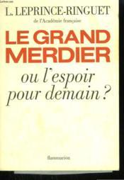Le Grand Merdier Ou L'Espoir Pour Demain ? - Couverture - Format classique