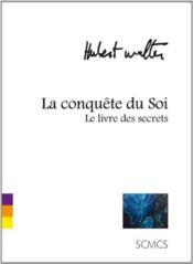 La conquête du soi (le livre des secrets) - Couverture - Format classique