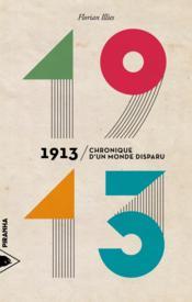 1913, chronique d'un monde disparu - Couverture - Format classique