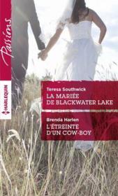 La mariée de Blackwater Lake ; l'etreinte d'un cow-boy - Couverture - Format classique