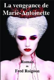 La vengeance de Marie-Antoinette - Couverture - Format classique