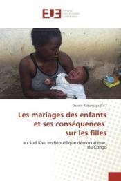 Les mariages des enfants et ses consequences sur les filles - au sud kivu en republique democratique - Couverture - Format classique