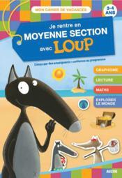 Cahier de vacances ; je rentre en MS avec Loup - cdv 2021 - Couverture - Format classique