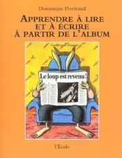 APPRENDRE A LIRE ET A ECRIRE A PARTIR DE L'ALBUM ; le loup est revenu ! de Geoffroy de Pennart - Intérieur - Format classique