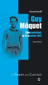 Guy Môquet ; Chateaubriant, le 22 octobre 1941 - Couverture - Format classique