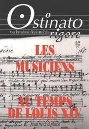 Ostinato Rigore N.8/9 ; Les Musiciens Au Temps De Louis Xiv - Couverture - Format classique