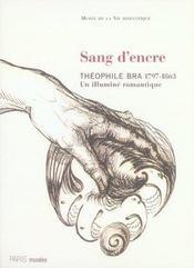 Sang d'encre, théophile bra, 1797-1863 ; un illuminé romantique - Intérieur - Format classique