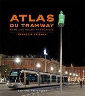 Atlas Du Tramway Dans Les Villes Francaises - Couverture - Format classique