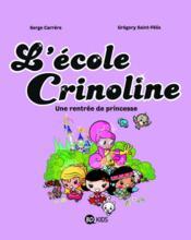 L'école Crinoline t.1 ; une rentrée de princesse - Couverture - Format classique
