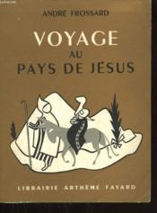 Voyage Au Pays De Jesus. - Couverture - Format classique