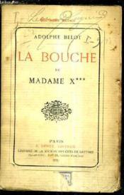 La Bouche De Madame X*** /4e Edition. - Couverture - Format classique