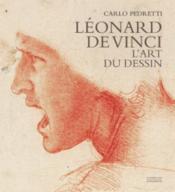 Léonard de Vinci ; l'art du dessin - Couverture - Format classique