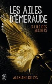 Les ailes d'émeraude T.3 ; l'île aux secrets - Couverture - Format classique