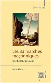 Les 33 marches maçonniques ; une échelle de Jacob - Couverture - Format classique