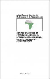 Normes étatiques et pratiques locales en Afrique subsaharienne : entre affrontement et accommodement - Couverture - Format classique