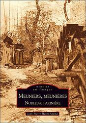 Meuniers, meunières ; noblesse farinière - Intérieur - Format classique