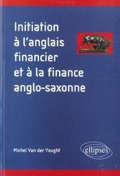 Initiation A L'Anglais Financier Et A La Finance Anglo-Saxonne - Intérieur - Format classique