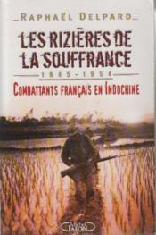Les rizieres de la souffrance 1945-1954 combattants francais en indochine - Couverture - Format classique
