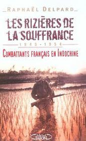 Les rizieres de la souffrance 1945-1954 combattants francais en indochine - Intérieur - Format classique